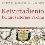 Lietuvos nacionalinio muziejaus ketvirtadienio kultūros istorijos vakarai